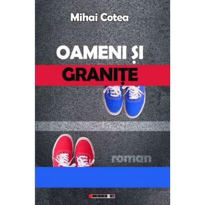 Oameni si granite - Mihai COTEA