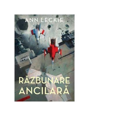 Razbunare ancilara - Ann Leckie