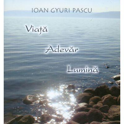 Viata Adevar Lumina (Ioan Gyuri Pascu)
