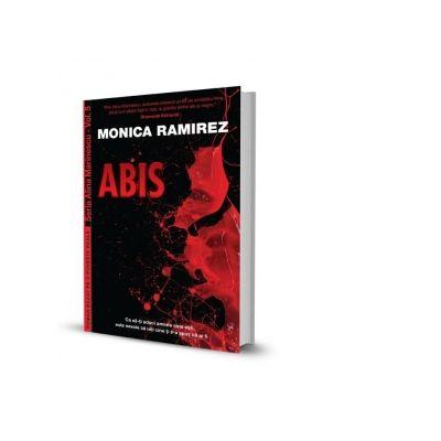 Abis. Seria Alina Marinescu, Vol. 5 - Monica Ramirez