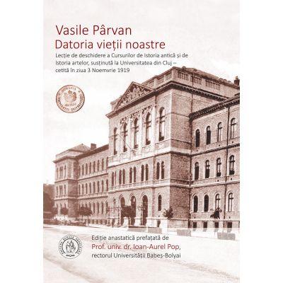 Datoria vietii noastre - Vasile Parvan