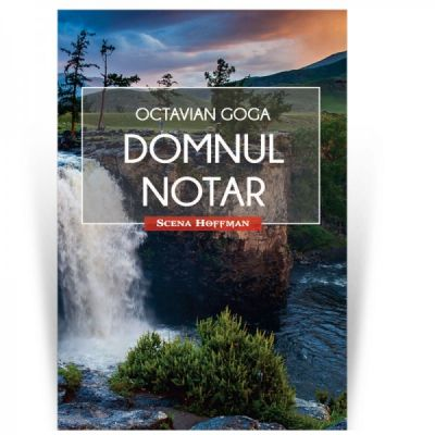 Domnul notar. Colectia Scena Hoffman - Octavian Goga