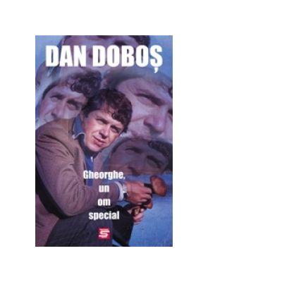 Gheorghe, un om special - Dan Dobos