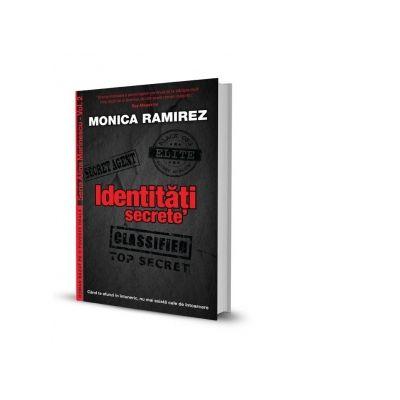 Identitati secrete. Seria Alina Marinescu, Vol. 2 - Monica Ramirez