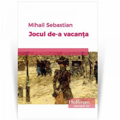 Jocul de-a vacanta - Mihail Sebastian
