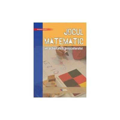 Jocul matematic in activitatea prescolarului (Burca Anisoara)