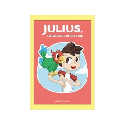 Julius, papagalul buclucas - Veralee Wiggins