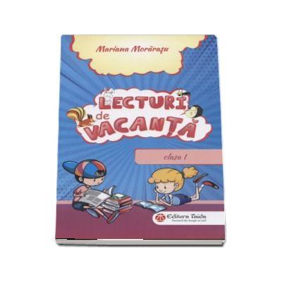 Lecturi de vacanta. Clasa I - Mariana Morarasu