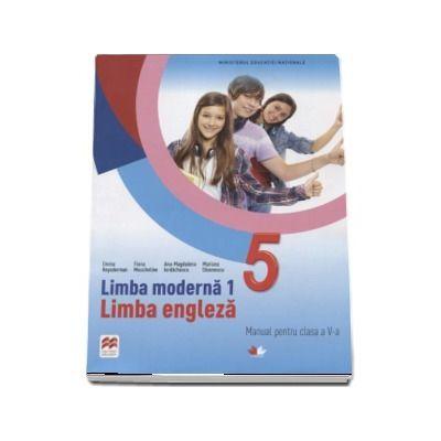 Manual pentru clasa a V-a. Limba moderna 1. Contine editia digitala - Emma Heyerman