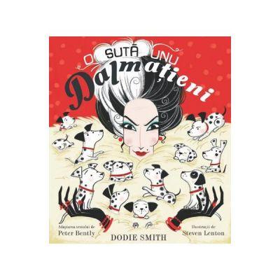 O suta unu dalmatieni - Dodie Smith, Peter Bently, Steven Lenton
