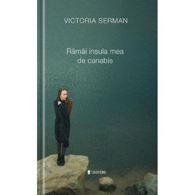 Ramai insula mea de canabis - Victoria Serman
