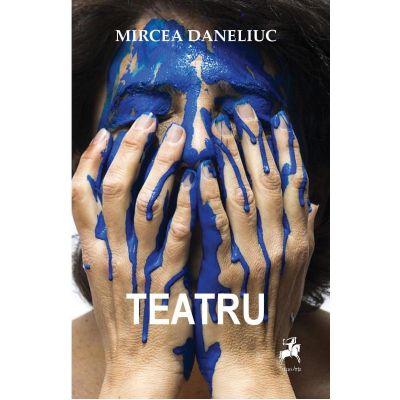 Teatru - Mircea Daneliuc