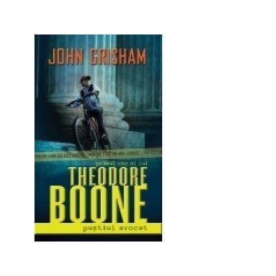 Theodore Boone. Pustiul avocat - John Grisham