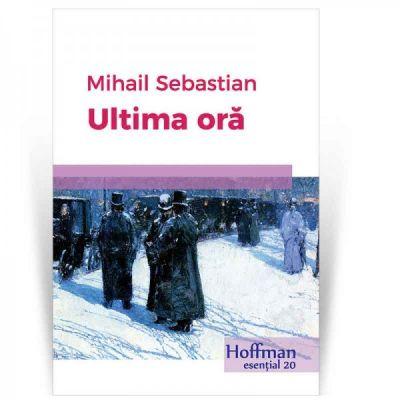 Ultima ora - Mihail Sebastian