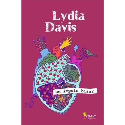 Un impuls bizar - Lydia Davis