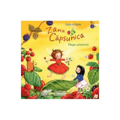 Zana Capsunica. Magia prieteniei - Stefanie Dahle