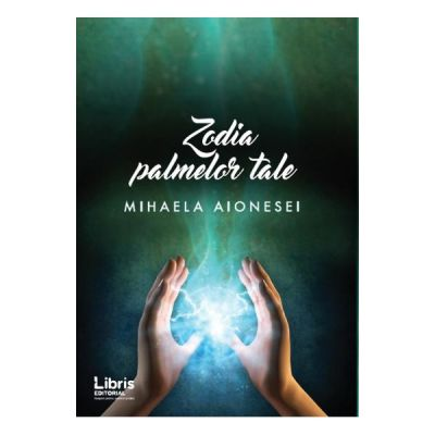 Zodia palmelor tale (Mihaela Aionesei)