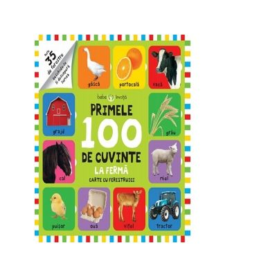 Bebe invata. Primele 100 de cuvinte. La ferma. Carte cu ferestruici