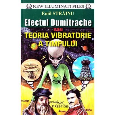 Efectul Dumitrache sau Teoria Vibratorie a Timpului - Emil Strainu