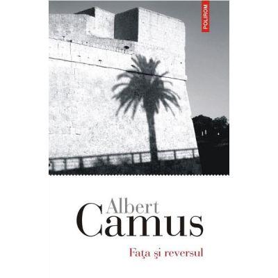 Fata si reversul - Albert Camus.