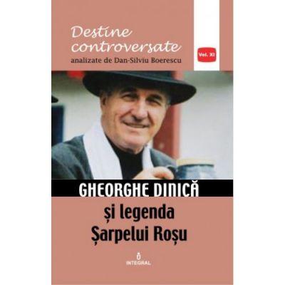 Gheorghe Dinica si legenda Sarpelui Rosu - Dan-Silviu Boerescu