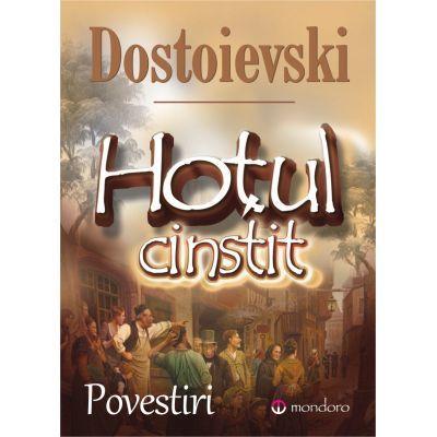 Hotul cinstit - Feodor Mihailovici Dostoievski