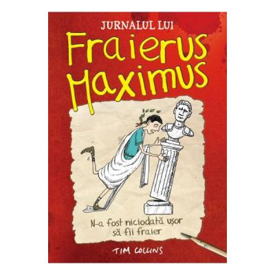 Jurnalul lui Fraierus Maximus - Tim Collins