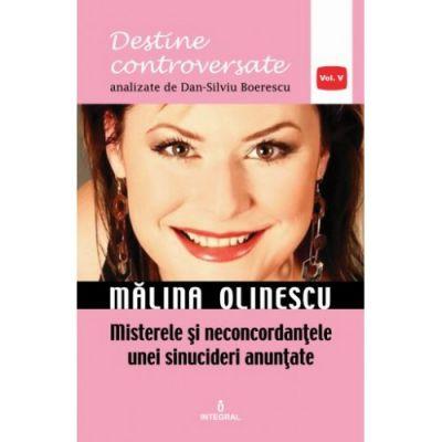 Malina Olinescu. Misterele si neconcordantele unei sinucideri anuntate - Dan-Silviu Boerescu