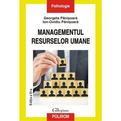 Managementul resurselor umane. Editiea a III-a revazuta si adaugita - Ion Ovidiu Panisoara, Georgeta Panisoara