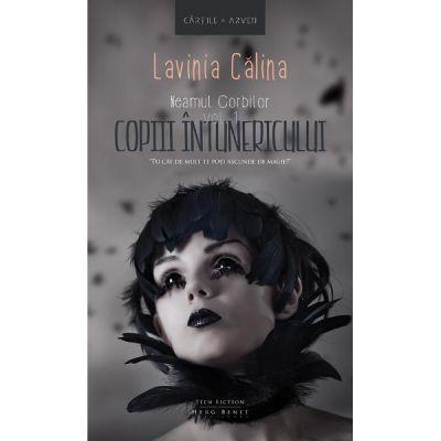 Neamul Corbilor vol. 1: Copiii intunericului - Lavinia Calina