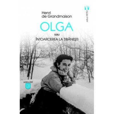 Olga sau intoarcerea la Tibanesti (Henri de Grandmaison)