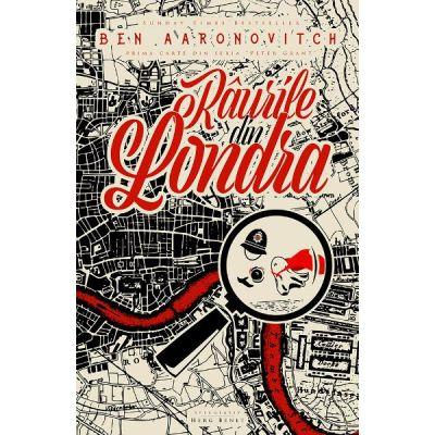 Raurile din Londra - Ben Aaronovitch