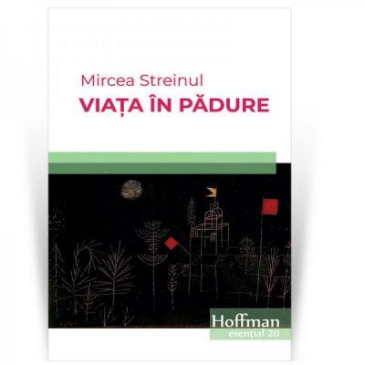 Viata in padure - Mircea Streinul