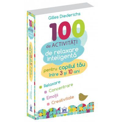 100 de activitati de relaxare inteligenta - Gilles Diederichs