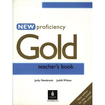New Proficiency Gold Teacher's Book - Jacky Newbrook