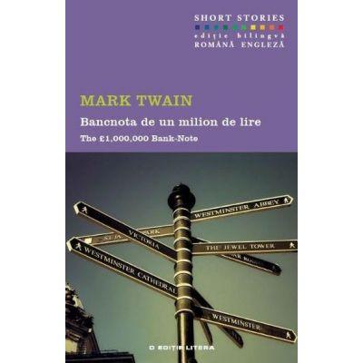 Bancnota de un milion de lire. The 1. 000. 000 Bank-Note - Mark Twain