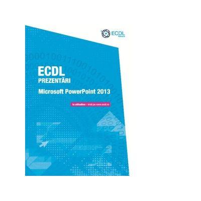 ECDL Prezentari - Microsoft PowerPoint 2013