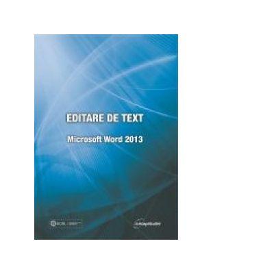 Editare de text. Microsoft Word 2013 - Raluca Constantinescu, Ionut Danaila