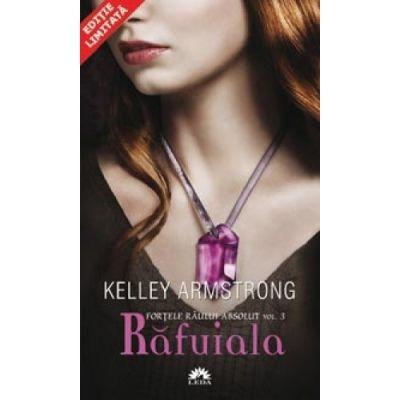 Rafuiala (Fortele raului absolut, vol. 3) - editie de buzunar (Kelley Armstrong)