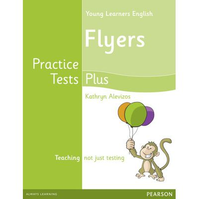 Young Learners English Flyers Practice Tests Plus Students' Book - Kathryn Alevizos