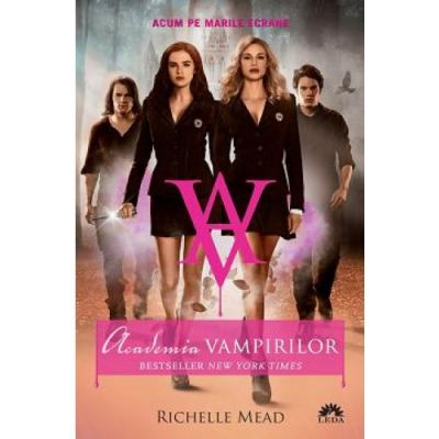 Academia Vampirilor, volumul 1 - Richelle Mead