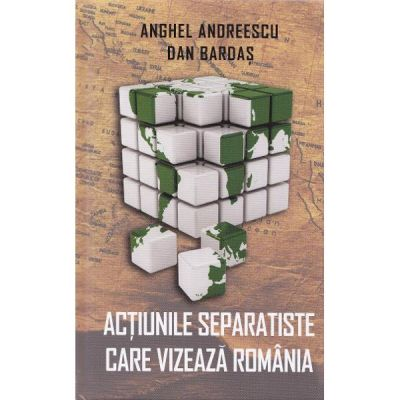 Actiunile separatiste care vizeaza Romania - Anghel Andreescu, Dan Bardas