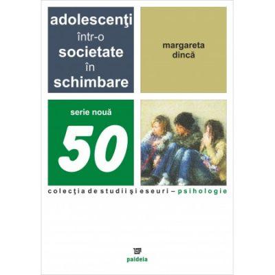 Adolescentii intr-o societate in schimbare (Margareta Dinca)