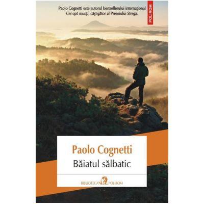 Baiatul salbatic - Paolo Cognetti