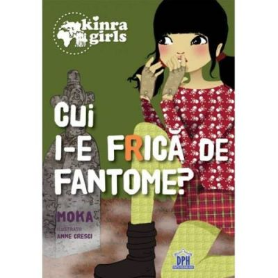 Kinra Girls, Volumul IV. Cui i-e frica de fantome - Moka