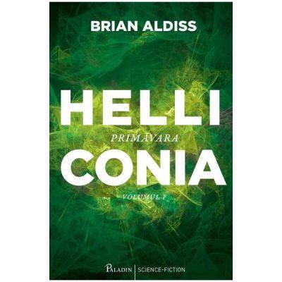 Helliconia. Primavara 1 - Brian Aldiss