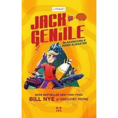 Jack si geniile in adancurile marii albastre - Bill Nye, Gregory Mone
