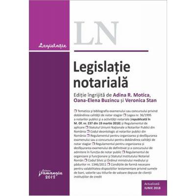 Legislatie notariala - actualizata iunie 2018