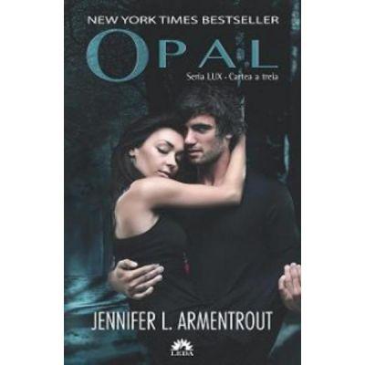 Lux Volumul 3. Opal - Jennifer L. Armentrout