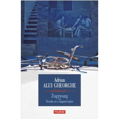 Zugzwang sau Strada cu o singura iesire - Adrian Alui Gheorghe